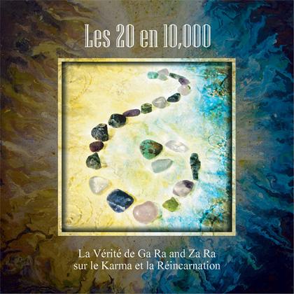 La Vérité de Ga Ra et Za Ra sur le Karma et la Réincarnation