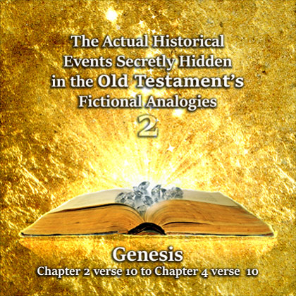 The Actual Historical Events Secretly Hidden in the Old Testament's Fictional Analogies