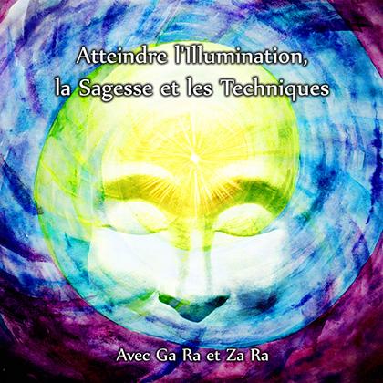 Atteindre l'Illumination, la Sagesse et les Techniques