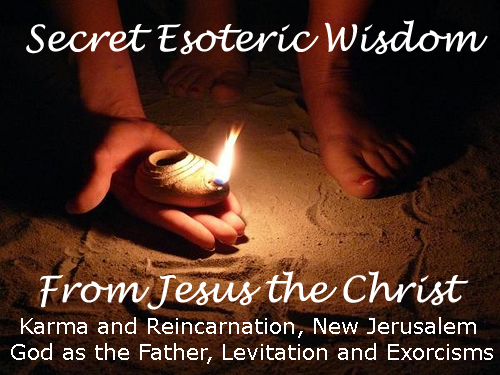 The Secret Esoteric Wisdom of Jesus the Christ