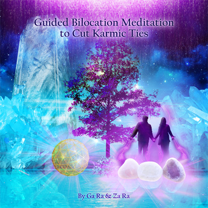 Guided Bilocation Meditation to Cut Karmic Ties, Sever Energetic Attachments and Remove Phobias