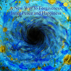 A New Way to Forgiveness, Inner Peace and Happiness